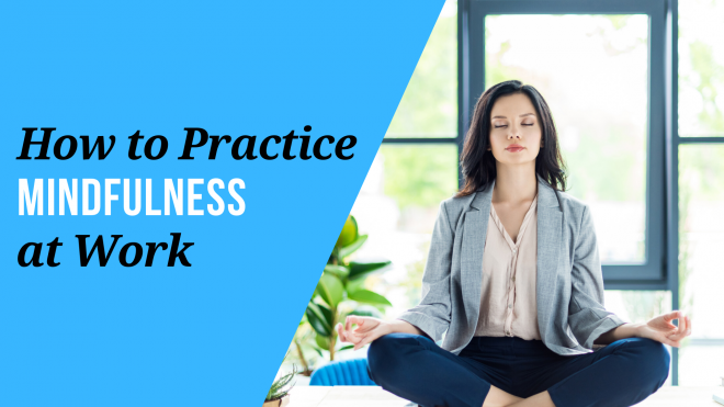 ways to integrate mindfulness into your work