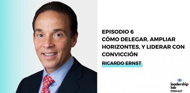 Leadership Lab Podcast with Diane Garza - Ricardo Ernst